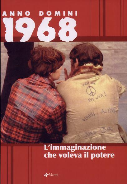 Anno domini 1968. L'immaginazione che voleva il potere