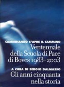 Camminando si apre il cammino. Ventennale della scuola di pace di Boves 1983-2003