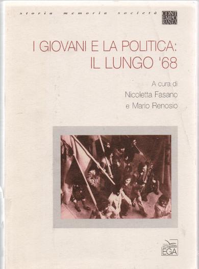 I giovani e la politica: Il lungo '68 a cura di Nicoletta Fasano e Mario Renosio