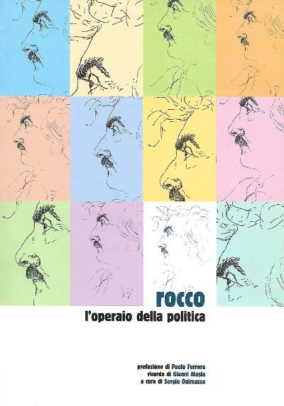 Rocco Papandrea, l'operaio della politica