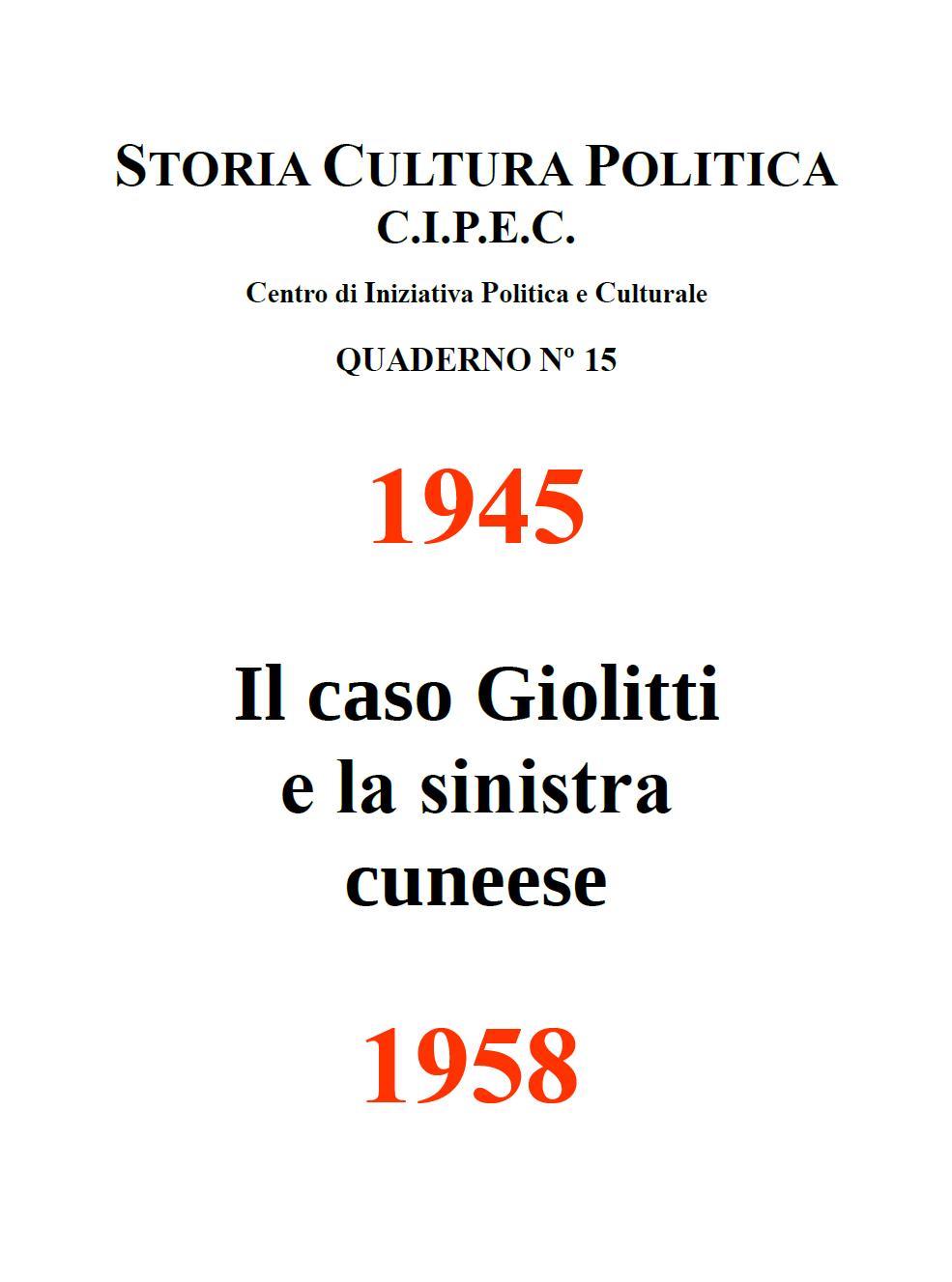 Quaderno CIPEC Numero 15. Il caso Giolitti e la sinistra cuneese