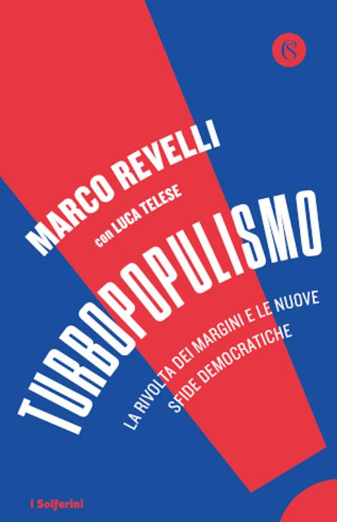Turbopopulismo di Marco Revelli e Luca Telese