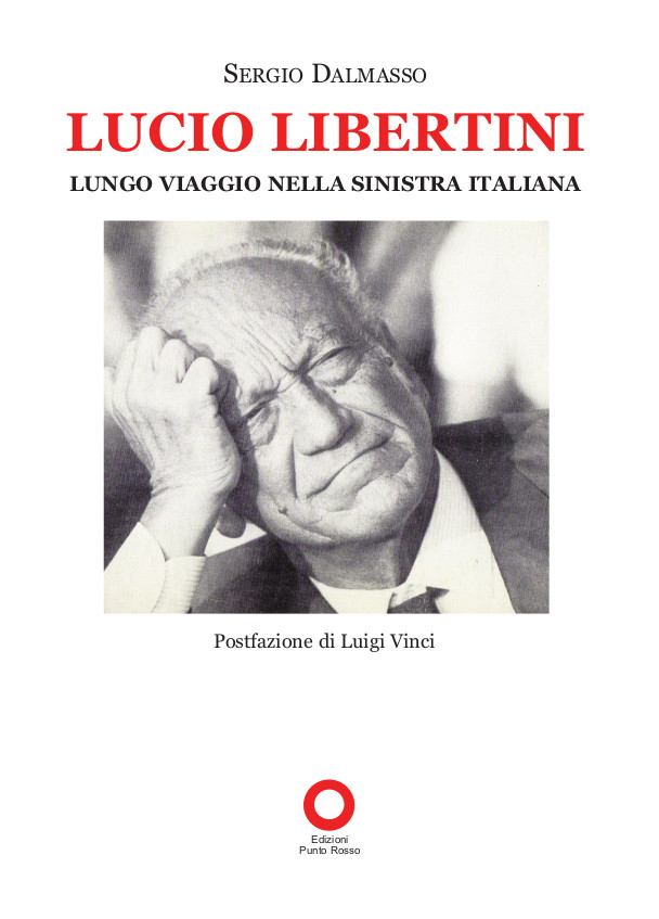 Libro Lucio Libertini. Lungo viaggio nella sinistra italiana di Sergio Dalmasso 2020